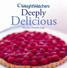 Weight Watchers Deeply Delicious : Bk. 2, Hardback Book