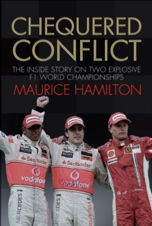 Chequered Conflict : The Inside Story on Two Explosive F1 World Championships, Other book format