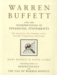 Warren Buffett and the Interpretation of Financial Statements : The Search for the Company with a Durable Competitive Advantage, Hardback