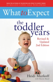 What to Expect: The Toddler Years 2nd Edition, Paperback