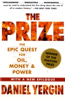 The Prize : The Epic Quest for Oil, Money and Power, Paperback