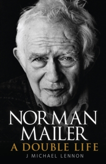 Norman Mailer : A Double Life, Hardback