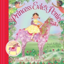 Princess Evie's Ponies: Willow the Magic Forest Pony, Paperback Book