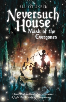 Neversuch House: Mask of the Evergones : Book 2, Paperback