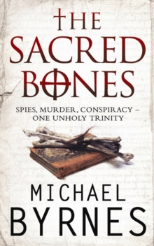 The Sacred Bones : The Page-Turning Thriller for Fans of Dan Brown, Paperback