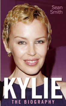 Kylie : The Biography, Paperback Book