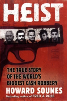 Heist : The True Story of the World's Biggest Cash Robbery, Paperback