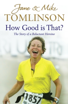 How Good is That? : The Story of a Reluctant Heroine, Paperback