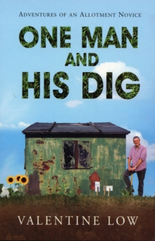One Man and His Dig : Adventures of an Allotment Novice, Paperback Book