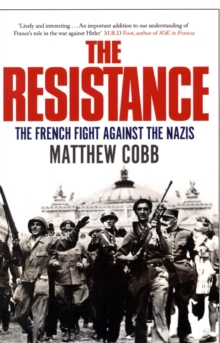 The Resistance : The French Fight Against the Nazis, Paperback