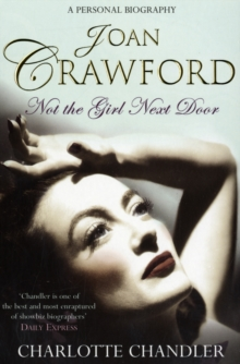 Not the Girl Next Door : Joan Crawford: a Personal Biography, Paperback