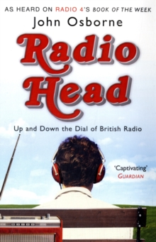 Radio Head : Up and Down the Dial of British Radio, Paperback
