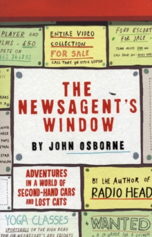 The Newsagent's Window : Adventures in a World of Second-Hand Cars and Lost Cats, Paperback