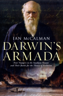 Darwin's Armada : Four Voyagers to the Southern Oceans and Their Battle for the Theory of Evolution, Paperback