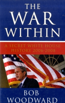 The War within : A Secret White House History 2006-2008, Paperback