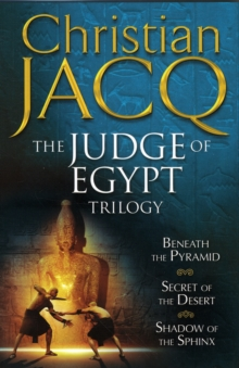 The Judge of Egypt Trilogy : Beneath the Pyramid; Secrets of the Desert; Shadow of the Sphinx, Paperback