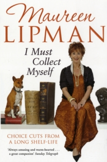I Must Collect Myself : Choice Cuts From a Long Shelf-Life, Paperback