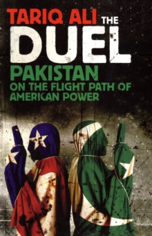 The Duel : Pakistan on the Flight Path of American Power, Paperback