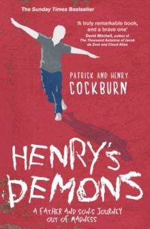 Henry's Demons : Living with Schizophrenia, a Father and Son's Story, Paperback
