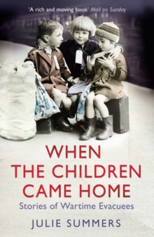 When the Children Came Home : Stories of Wartime Evacuees, Paperback