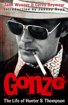 Gonzo : The Life of Hunter S. Thompson, Paperback Book