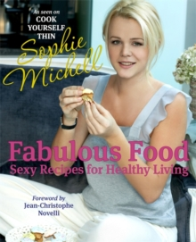 Fabulous Food : Sexy Recipes for Healthy Living, Hardback