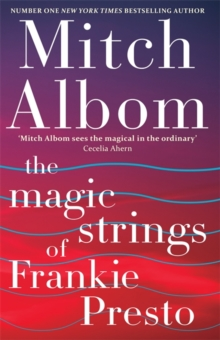 The Magic Strings of Frankie Presto, Hardback