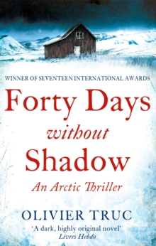 Forty Days Without Shadow : An Arctic Thriller, Paperback