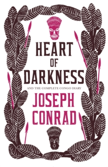 Heart of Darkness and the Complete Congo Diary, Paperback