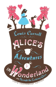 Alice's Adventures in Wonderland, and Through the Looking Glass, Paperback