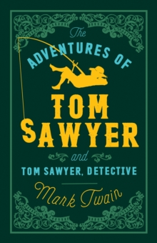 The Adventures of Tom Sawyer and Tom Sawyer Detective, Paperback Book