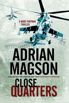 Close Quarters : A Spy Thriller Set in Washington DC and Ukraine, Paperback
