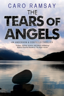 The Tears of Angels : A Scottish Police Procedural, Paperback Book