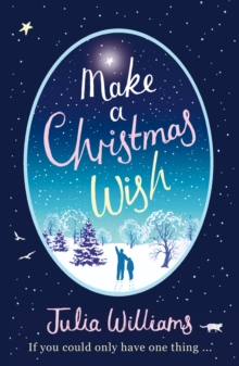 Make A Christmas Wish : A Heartwarming, Witty and Magical Festive Treat!, Paperback