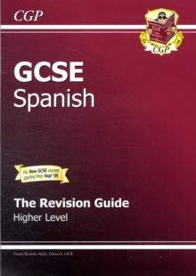 GCSE Spanish Revision Guide - Higher (A*-G Course), Paperback