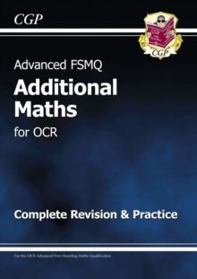 Advanced FSMQ: Additional Mathematics for OCR - Complete Revision & Practice, Paperback