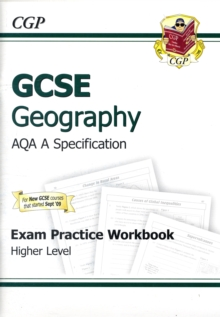 GCSE Geography AQA A Exam Practice Workbook - Higher (A*-G Course), Paperback