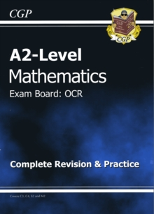 A2 Level Maths OCR Complete Revision & Practice, Paperback