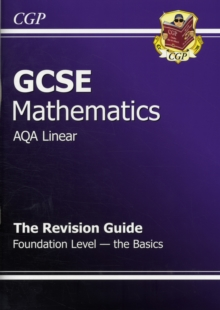 GCSE Maths AQA B Revision Guide - Foundation the Basics (A*-G Resits), Paperback