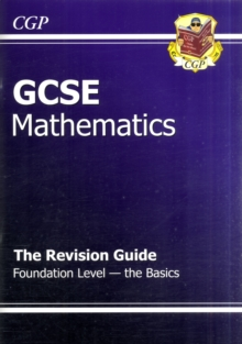 GCSE Maths Revision Guide - Foundation the Basics (A*-G Resits), Paperback