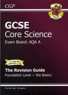 GCSE Core Science AQA A Revision Guide - Foundation the Basics (with Online Edition) (A*-G Course), Paperback