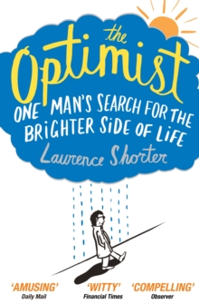 The Optimist : One Man's Search for the Brighter Side of Life, Paperback