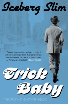 Trick Baby : The Story of a White Negro, Paperback Book