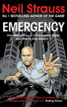 Emergency : One Man's Story of a Dangerous World, and How to Stay Alive in it, Paperback