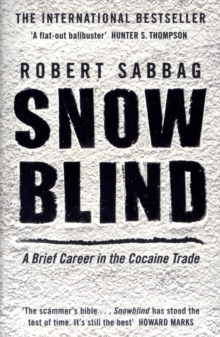 Snowblind : A Brief Career in the Cocaine Trade, Paperback