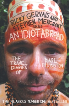 An Idiot Abroad: The Travel Diaries of Karl Pilkington, Paperback