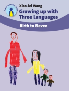 Growing Up with Three Languages : Birth to Eleven, Paperback