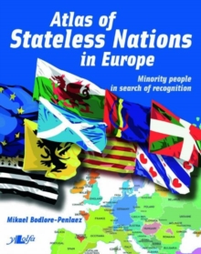 Atlas of Stateless Nations in Europe : Minority People in Search of Recognition, Paperback