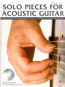 Solo Pieces for Acoustic Guitar : New Acoustic Arrangements of 13 Popular Songs for Guitar, Paperback Book