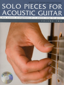 Solo Pieces for Acoustic Guitar : New Acoustic Arrangements of 11 Popular Songs for Guitar Volume two, Paperback